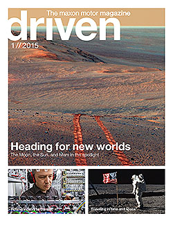 The Latest Issue of Driven, the Maxon Motor Magazine, is Dedicated to Exciting Space Missions